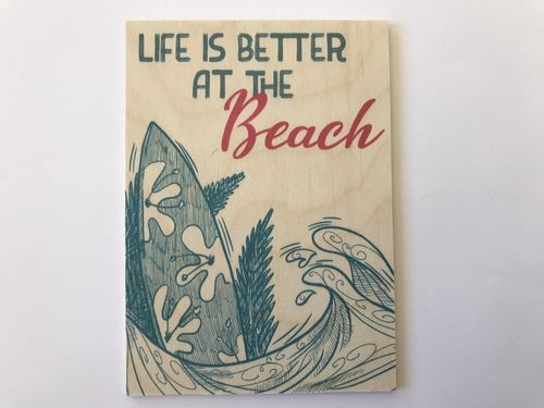 Woodcardz,Life is better at the Beach